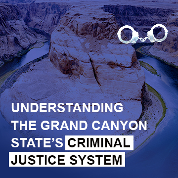 Arizona Criminal Justice System